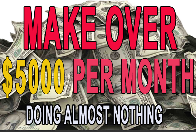 SHOW YOU HOW I MADE 5000 DOLLARS IN 30 DAYS DOING ALMOST NOTHING