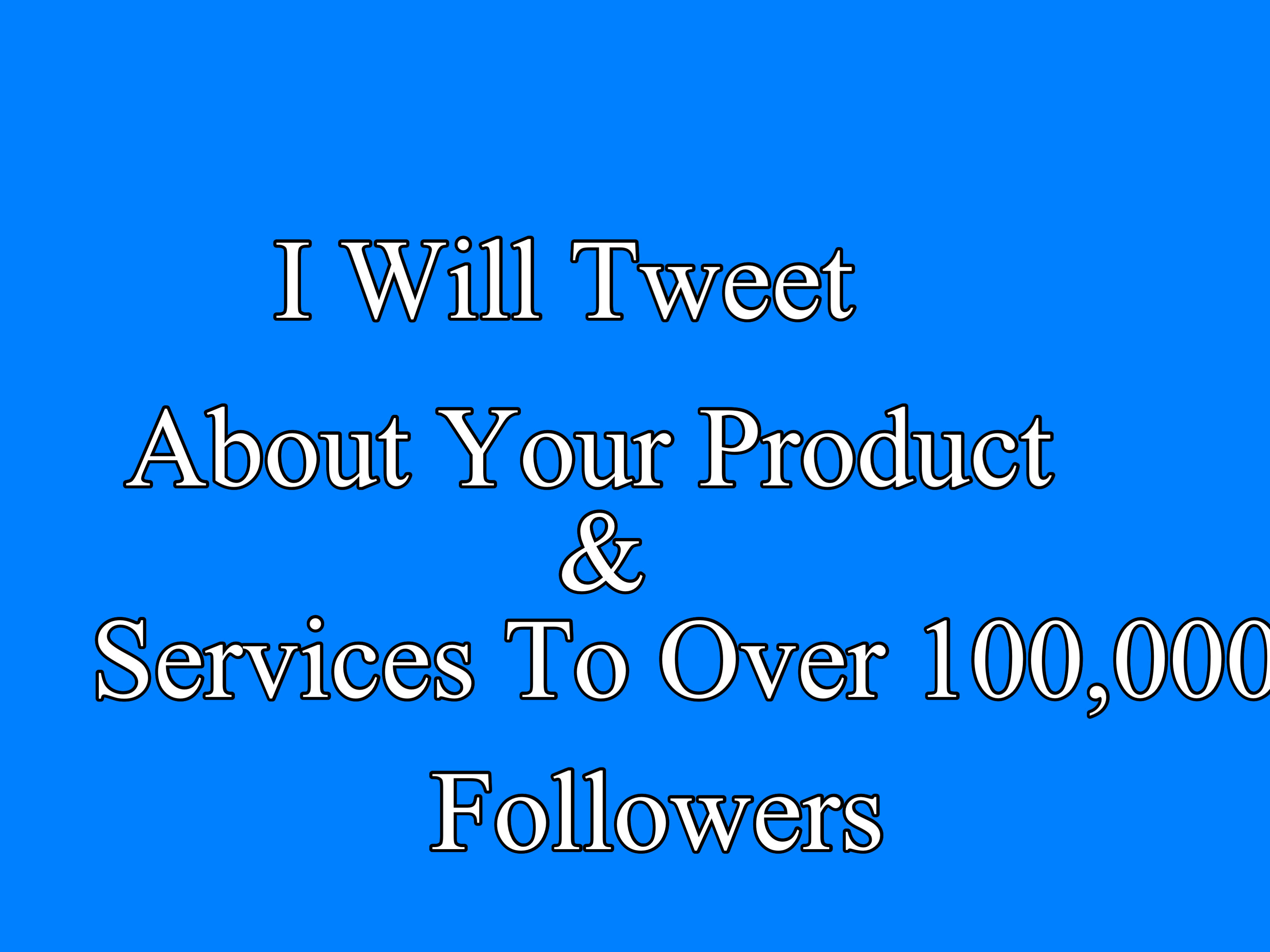 Tweet About Your Product and Services