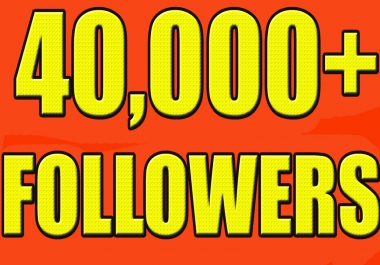 Give you 40,000+Super Fast Twitter Real Followers.