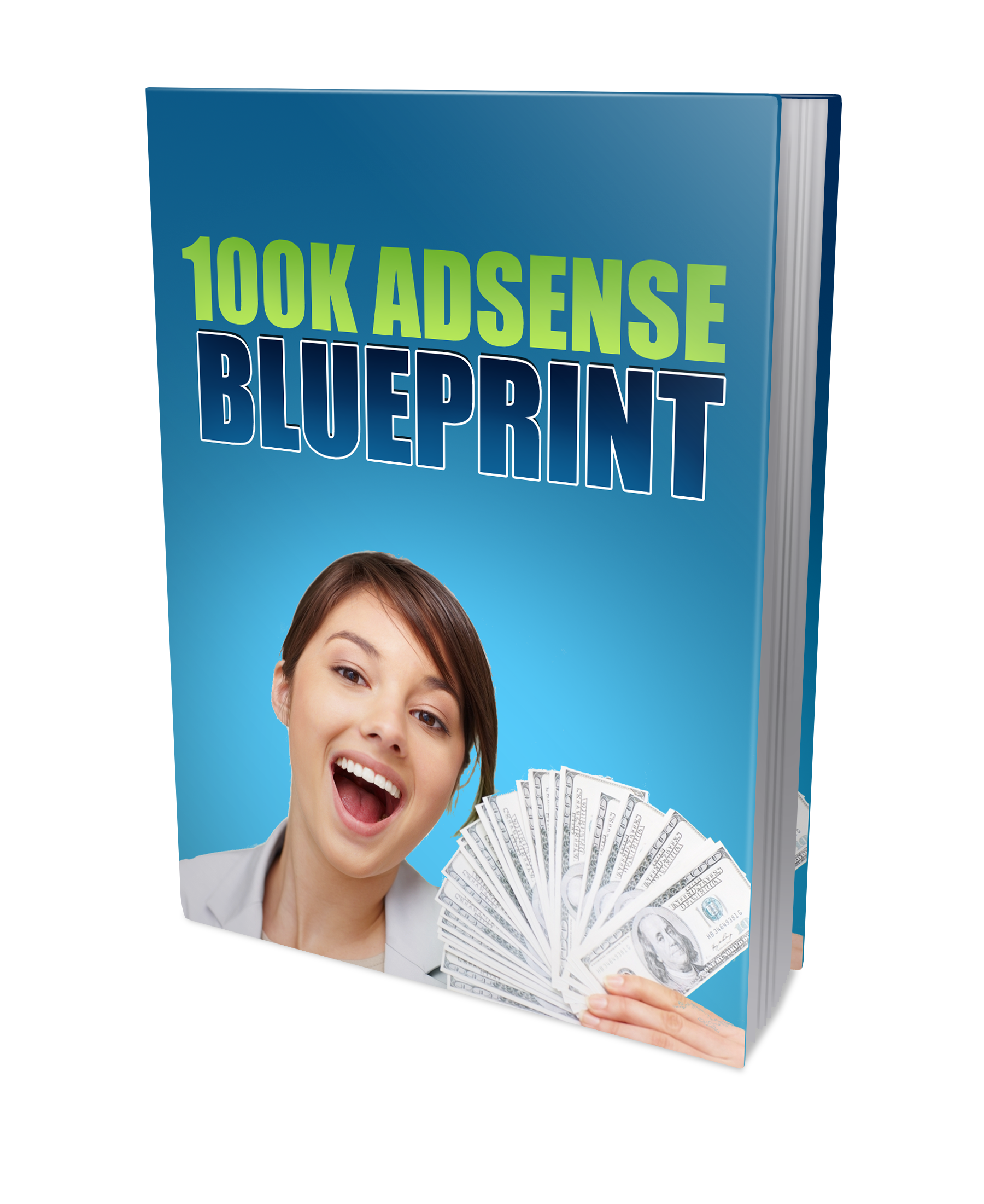 give you 100K Google Adsense Blueprint