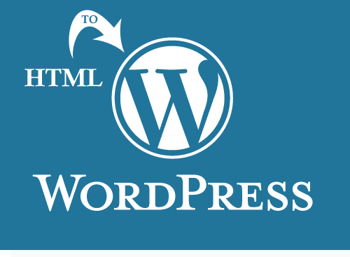 convert html to wordpress OR create a wordpress site for you