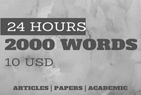 write 2000 words for you within 24 hours.