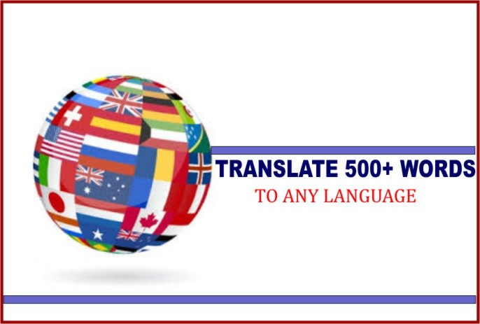 expertly TRANSLATE 500 words to any language