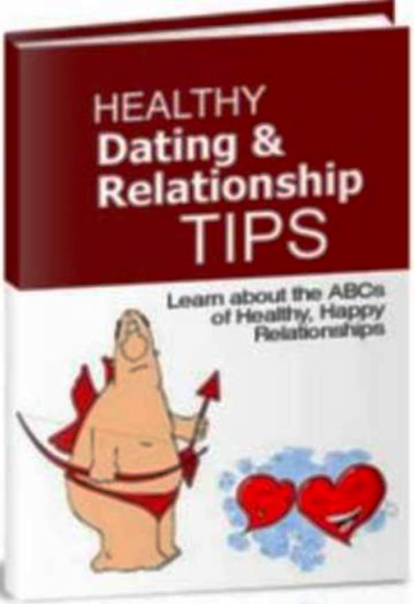give you Healthy Dating and Relationship Tips