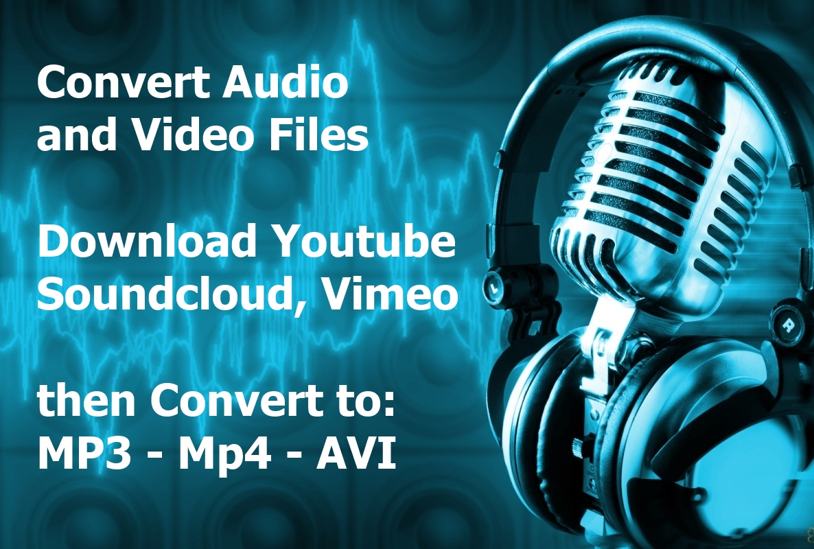 download Video or Audio Files and Convert to Mp4 Webm Avi Mpeg Html Mp3 Youtube