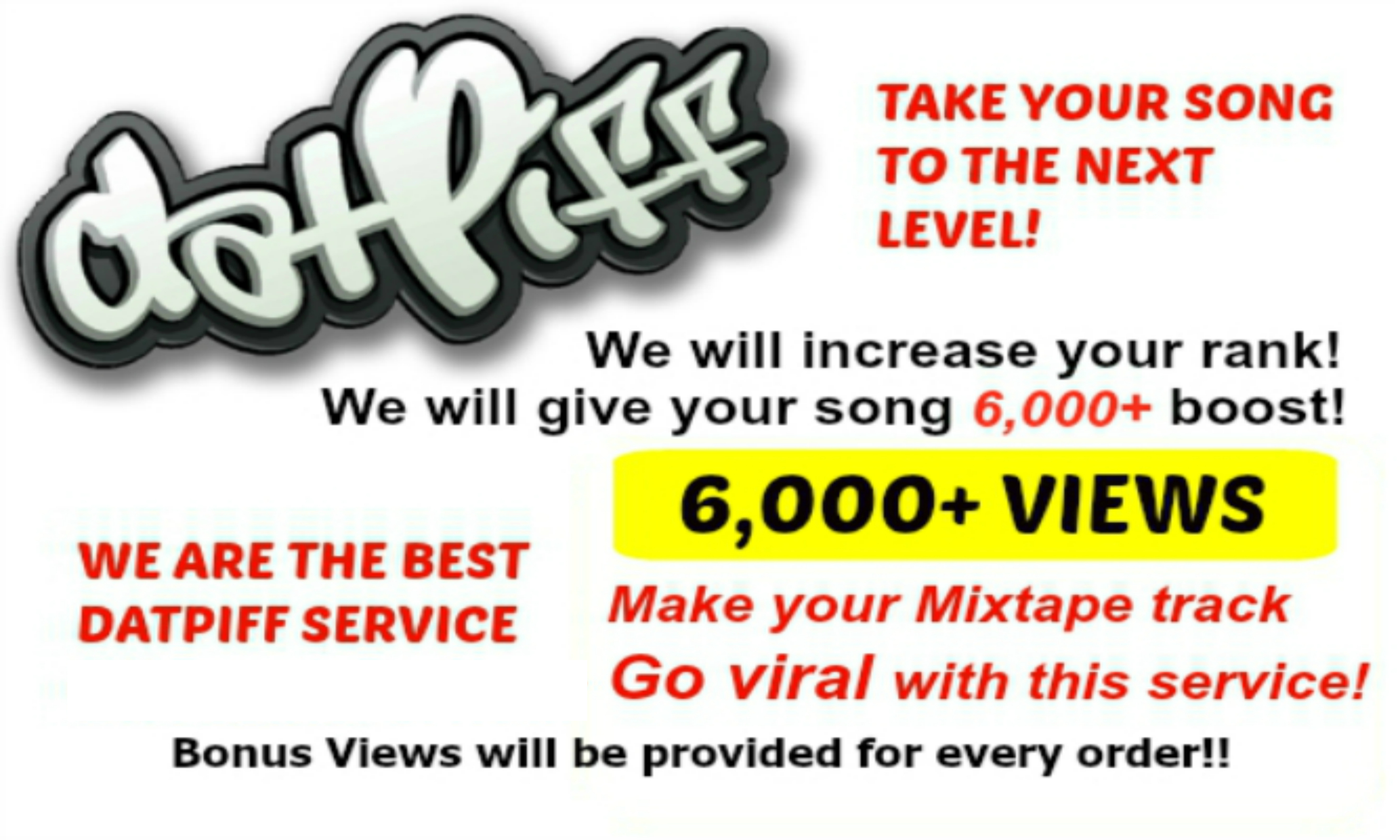 drive 6,000+ Datpiff Views To Your Song
