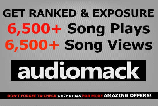 deliver 6,500+ Views AND 6,500+ Plays To Your AudioMack Song