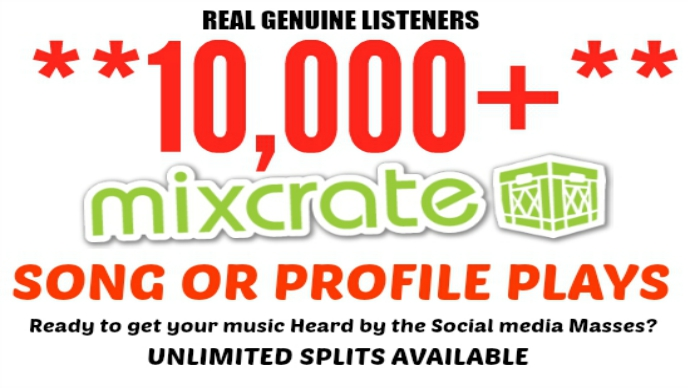 drive 10,000 Mixcrate Plays To Song or Profile