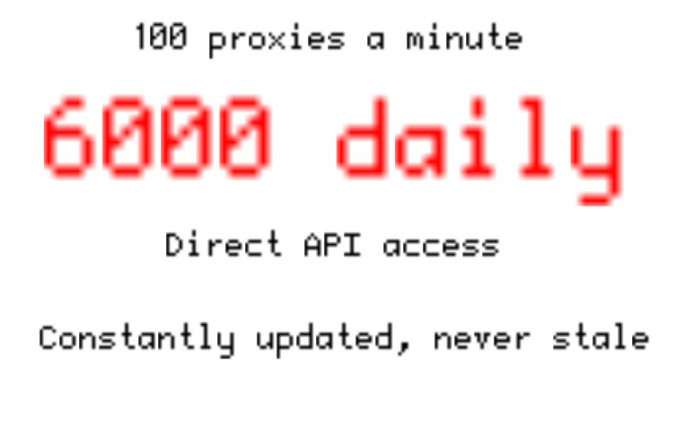 give you 6000 working proxies with API for a month