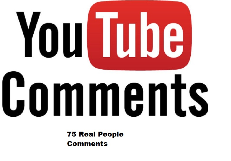 Provide you 75 Real Youtube comments by American People