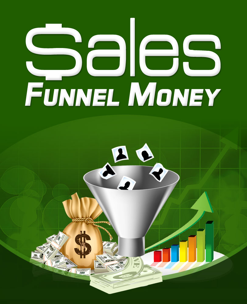 Give you Sales Funnel Money