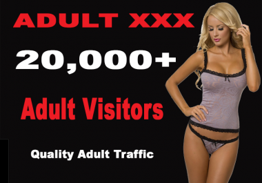 send amazing ADULT traffic to your site (20,000+)