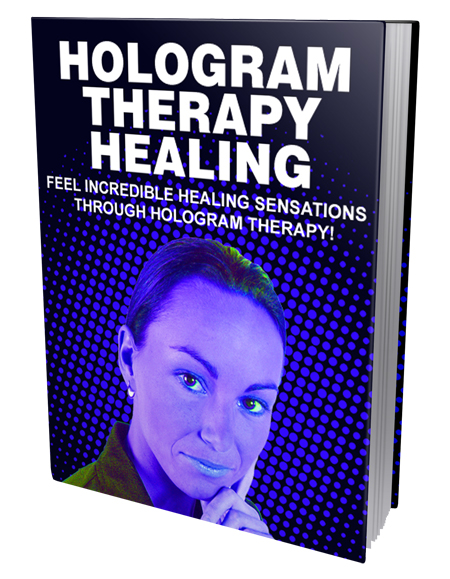 """give you a """"Hologram Therapy Healing"""" ebook"""