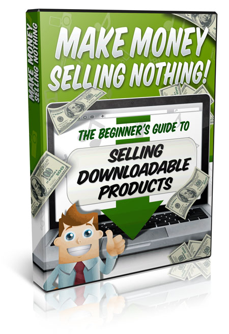 """give you """"Make Money Selling Nothing"""" Ebook"""