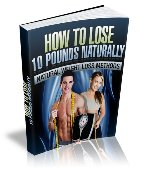 How To Lose 10 Pounds Naturally