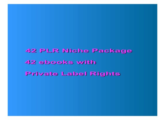 give 42 PLR Niche Package with PLR Rights