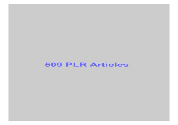 give 509 PLR Articles