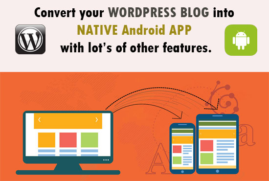 convert your WebSite or WordPress into Native Android APP