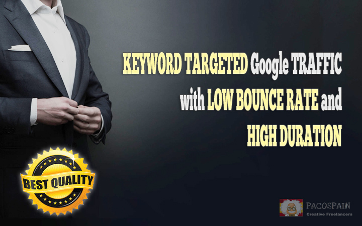 send KEYWORD TARGETED Google TRAFFIC with LOW BOUNCE RATE and HIGH DURATION
