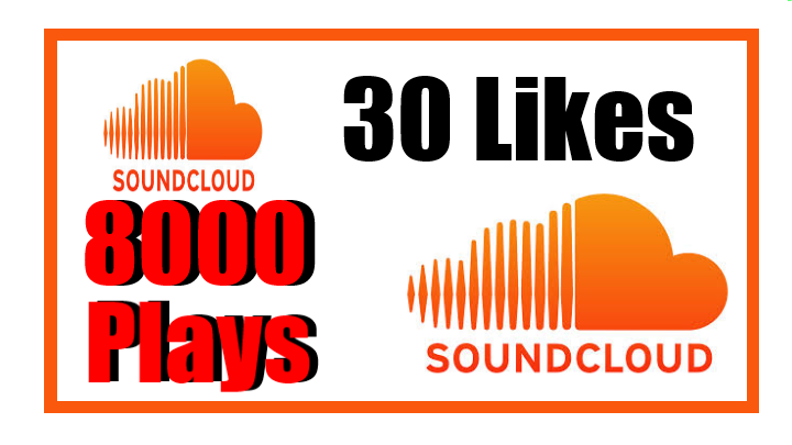 deliver 30 soundcloud likes+ 8,000 plays.