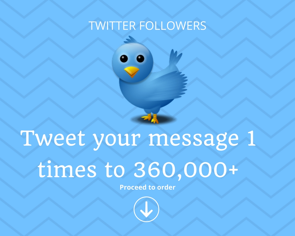 tweet your message to over 360 000 followers