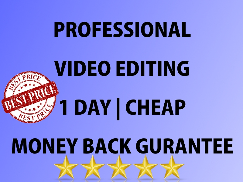 PROFESSIONALLY EDIT VIDEOS FOR YOU QUICKLY
