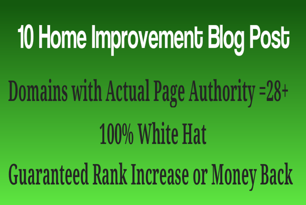 create 10 home improvement niche post, all on high PA web 2.0 blogs
