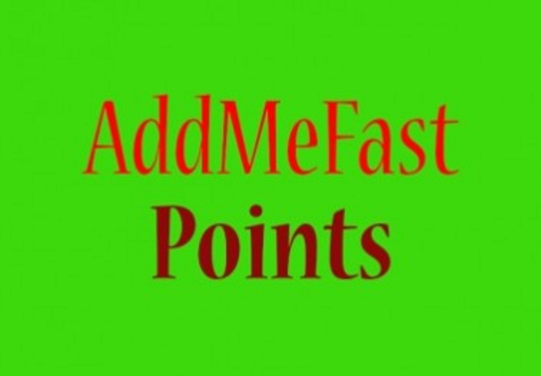 Give 9,000+ point addmefast