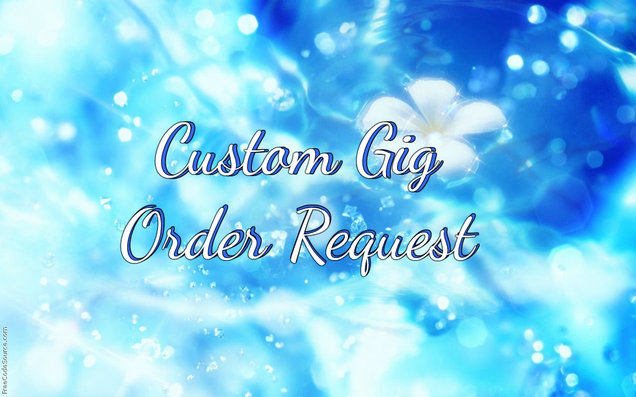 do a custom gig request