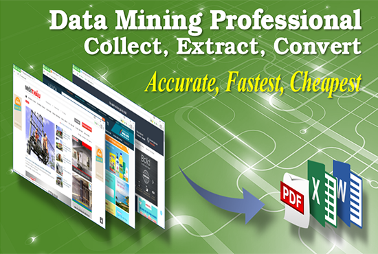 Do Data Mining, Data Extraction, Data Scraping