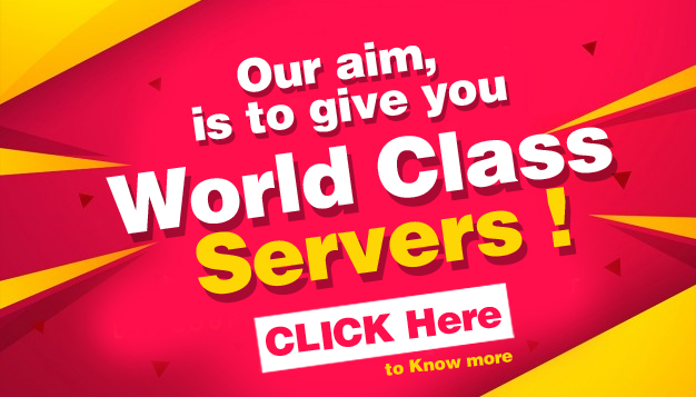 give you world class servers!