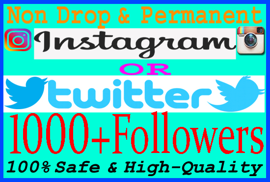 Add 1000+ Real Instagram OR Twitter Followers