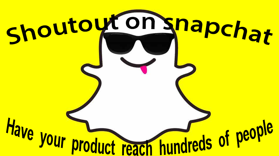 post your product or give you a shout out on snapchat
