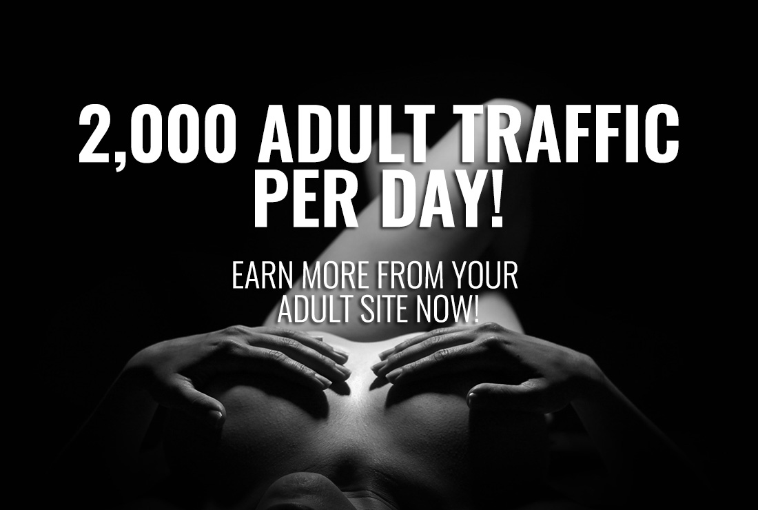 Will Send 2,000 Adult Human Traffic In One Day