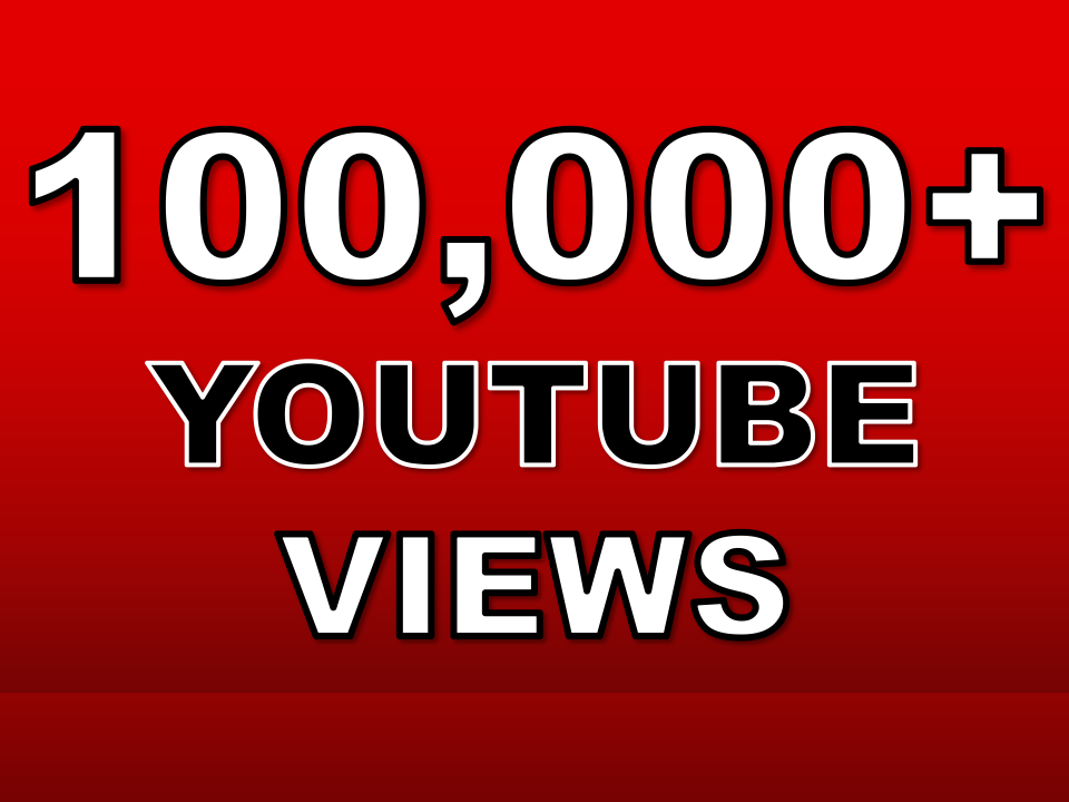 give 100k 100,000 youtube views