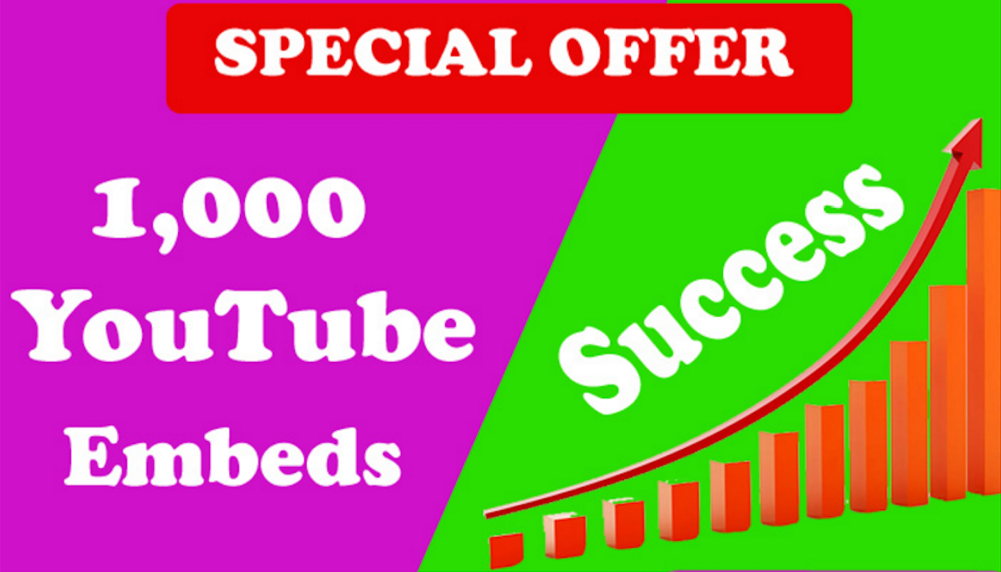 PROVIDE 1000 YOUTUBE BACKLINKS and EMBEDS, ORGANIC VIDEO VIEWS