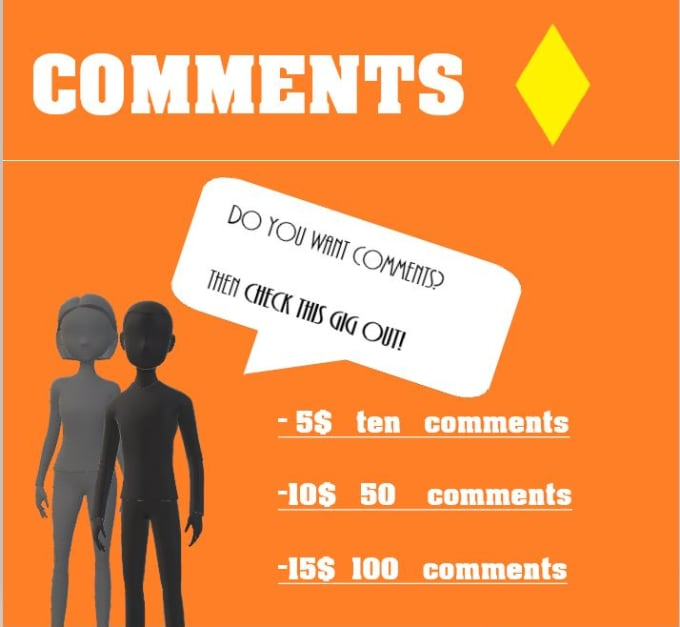I will write 10 comments on your blog or website
