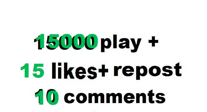 15000 sound cloud plays 15 likes and repost and 10 comments