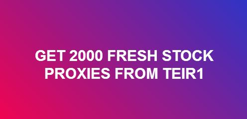 deliver 2000 fresh stock proxies from tier1