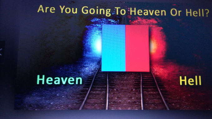 predict about u are going to heaven or hell