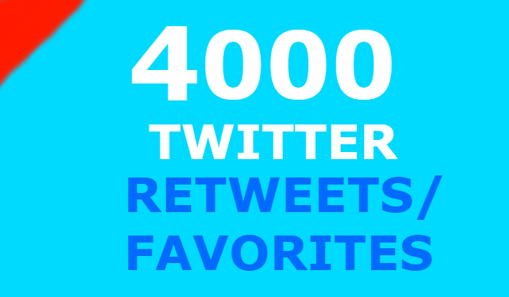 4000 twitter retweets and 4000 favorites