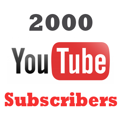 give 2000 youtube subscribers