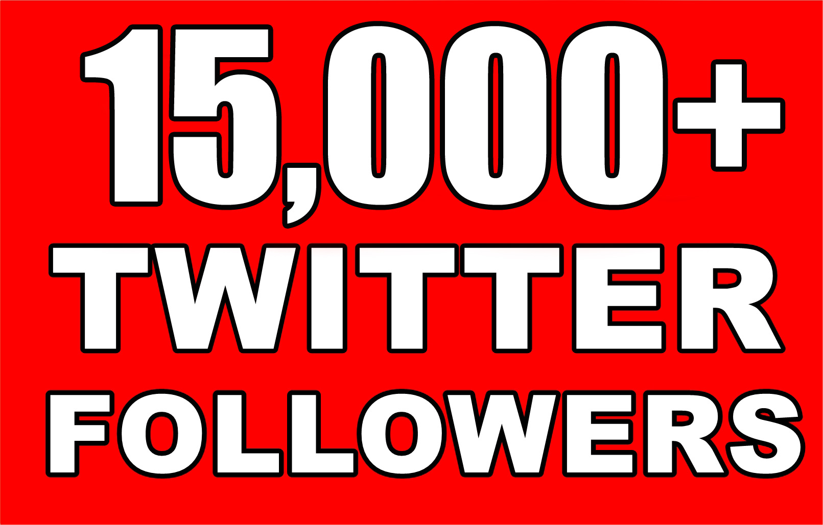 15,000+ Real&Active Twitter Followers