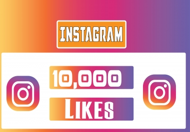 give 10,000  Instagram Likes [ Max 10k ] [ Ultrafast, 100% Delivered Service ] INSTANT