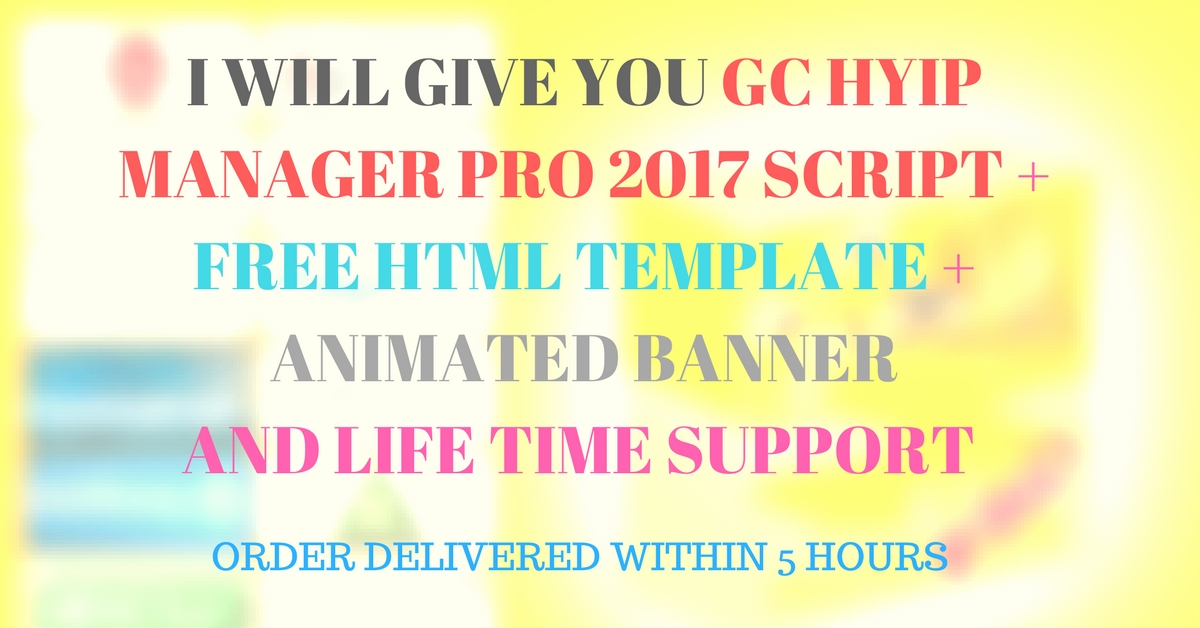 give you GC hyip manager pro script 2017 + free template