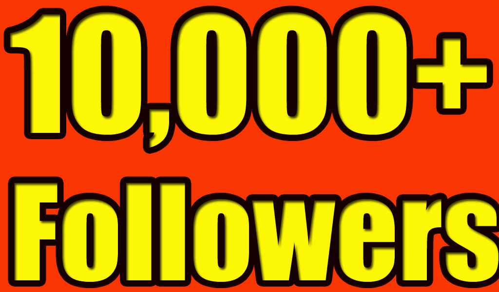 10,000+ High-Quality Twitter Followers