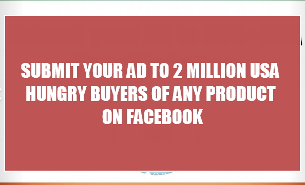 Submit your AD to 2,000,000 Hungry Buyers On Facebook