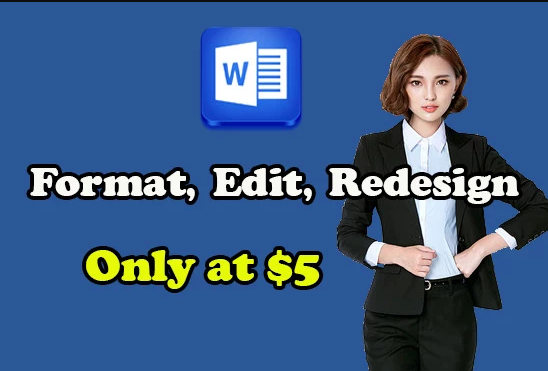 Do Microsoft Word Format, Edit, Redesign
