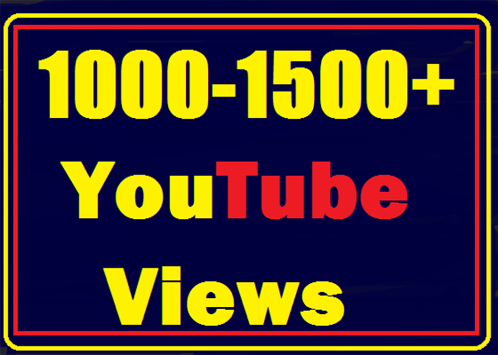 Get 1000 To 1500 High Quality Views fully safe instant start