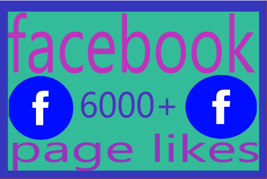 give 6000+ Facebook Page Likes [Non-drop]